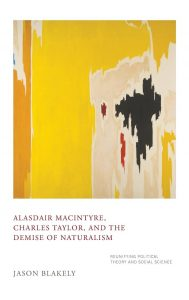 Alasdair-MacIntyre-Charles-Taylor-and-the-Demise-of-Naturalism-Reunifying-Political-Theory-and-Social-Science-189x300 Alasdair MacIntyre, Charles Taylor, and the Demise of Naturalism Reunifying Political Theory and Social Science
