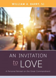 An Invitation to Love A Personal Retreat on the Great Commandment