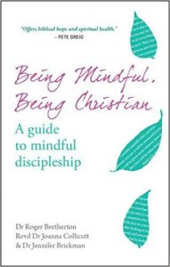 Being Mindful, Being Christian A guide to mindful discipleship