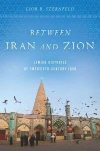Between-Iran-and-Zion-Jewish-Histories-of-Twentieth-Century-Iran-200x300 Between Iran and Zion Jewish Histories of Twentieth-Century Iran