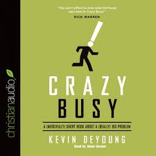Crazy Busy A (Mercifully) Short Book about a (Really) Big Problem