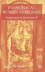Evangelical-Women-in-Belfast-Imprisoned-or-Empowered Evangelical Women in Belfast Imprisoned or Empowered