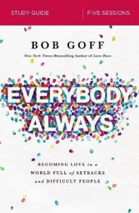 Everybody-Always-Study-Guide-Becoming-Love-in-a-World-Full-of-Setbacks-and-Difficult-People-197x300 Everybody, Always Study Guide Becoming Love in a World Full of Setbacks and Difficult People