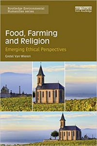 Food, Farming and Religion Emerging Ethical Perspectives