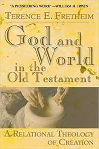 God and World in the Old Testament A Relational Theology of Creation