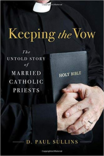 Keeping-the-Vow-The-Untold-Story-of-Married-Catholic-Priests Keeping the Vow The Untold Story of Married Catholic Priests