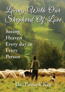 Living-With-Our-Shepherd-Of-Love-Seeing-Heaven-Everyday-in-Every-Person-211x300 Living With Our Shepherd Of Love Seeing Heaven Everyday in Every Person