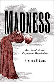 Madness-American-Protestant-Responses-to-Mental-Illness Madness American Protestant Responses to Mental Illness