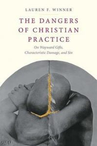 The Dangers of Christian Practice On Wayward Gifts, Characteristic Damage, and Sin
