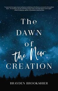 The-Dawn-of-the-New-Creation-Exploring-the-Christian-Hope-As-Told-by-Revelation-194x300 The Dawn of the New Creation Exploring the Christian Hope As Told by Revelation