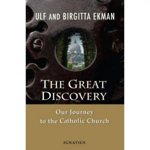 The Great Discovery Our Journey to the Catholic Church