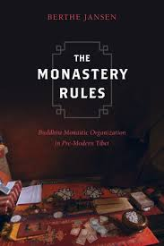 The Monastery Rules Buddhist Monastic Organization in Pre-Modern Tibet