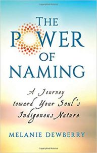 The Power of Naming A Journey Toward Your Soul's Indigenous Nature