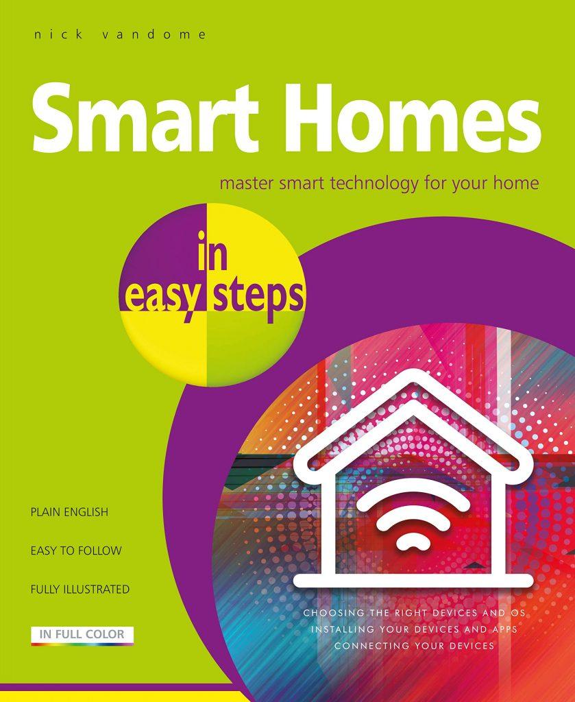 Smart-Homes-in-easy-steps-Master-smart-technology-for-your-home-839x1024 Smart Homes in easy steps Master smart technology for your home
