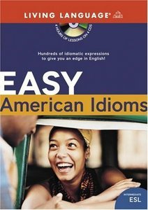 Easy American Idioms: Hundreds of Idiomatic Expressions to Give You an Edge in English (pdf+4Cd)