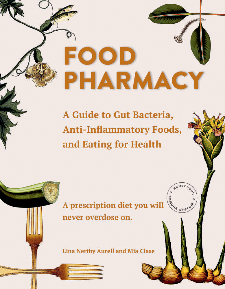 Food-Pharmacy Food Pharmacy: A Guide to Gut Bacteria Anti-Inflammatory Foods and Eating for Health
