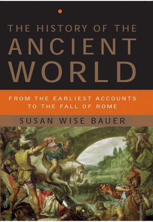 download The History of the Ancient World: From the Earliest Accounts to the Fall of Rome