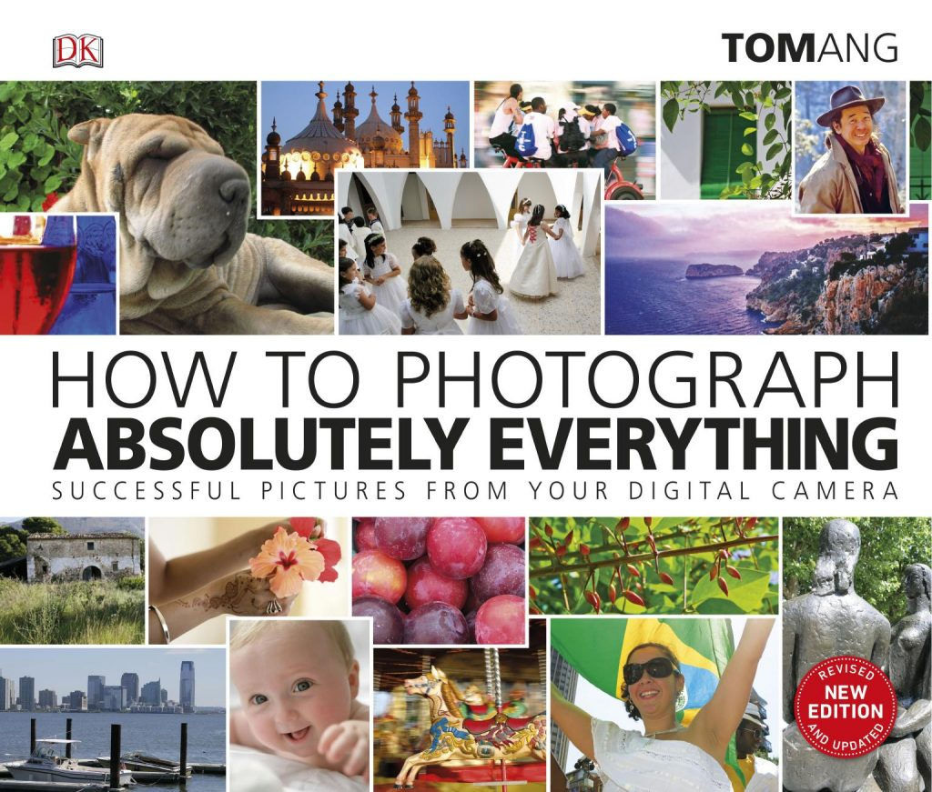How to Photograph Absolutely Everything: Successful pictures from your digital camera (2019)