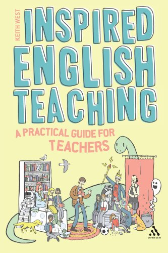 download Inspired English Teaching: A Practical Guide for Teachers