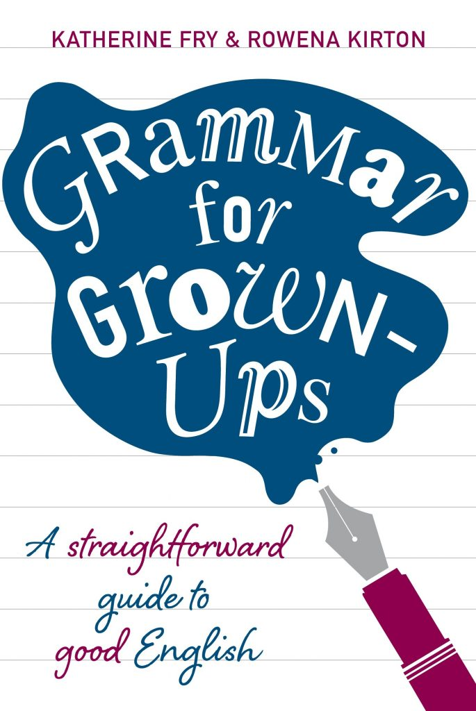 download Grammar for Grown-Ups: A Straightforward Guide to Good English