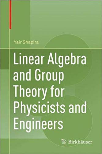 download Linear Algebra and Group Theory for Physicists and Engineers
