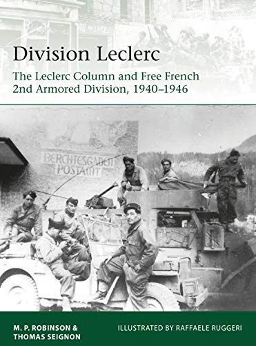 Division-Leclerc Division Leclerc: The Leclerc Column and Free French 2nd Armored Division, 1940-1946 (Elite, Book 226)