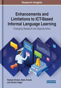 Enhancements-and-Limitations-to-Ict-based-Informal-Language-Learning Enhancements and Limitations to Ict-based Informal Language Learning: Emerging Research and Opportunities