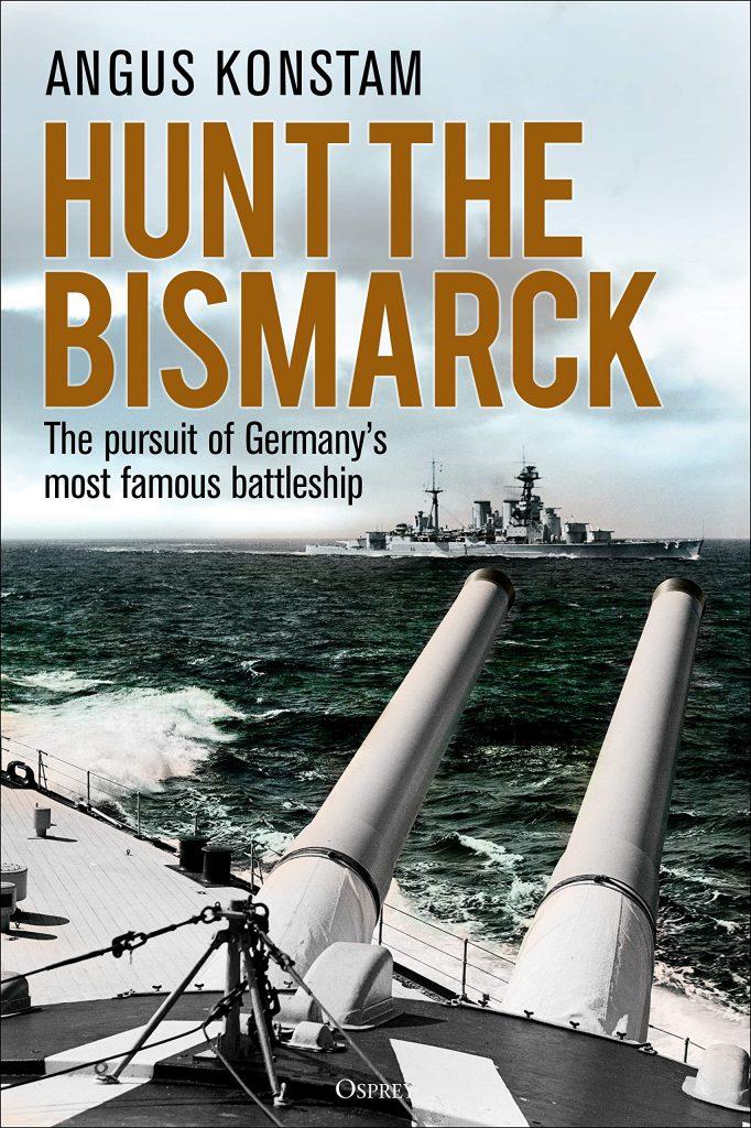 Hunt-the-Bismarck-682x1024 Hunt the Bismarck: The pursuit of Germany's most famous battleship (Osprey General Military)