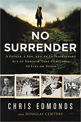 No-Surrender No Surrender: A Father, a Son, and an Extraordinary Act of Heroism That Continues to Live on Today