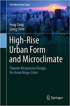 High-Rise Urban Form and Microclimate: Climate-Responsive Design for Asian Mega-Cities (2020)