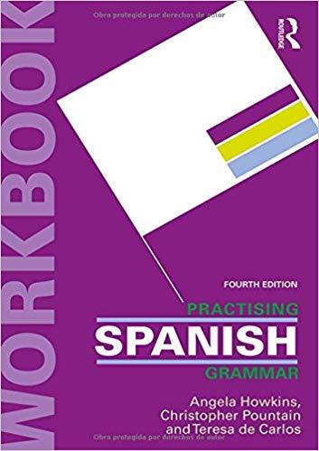 Practising-Spanish-Grammar-Practising-Grammar-Workbooks-4th-Edition Practising Spanish Grammar (Practising Grammar Workbooks), 4th Edition (January 21, 2019)