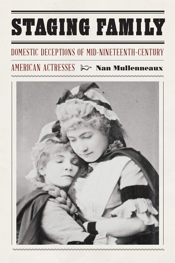 Staging-Family-Domestic-Deceptions-of-Mid-Nineteenth-Century-American-Actresses-683x1024 Staging Family : Domestic Deceptions of Mid-Nineteenth-Century American Actresses (2018)