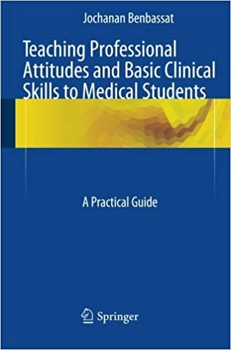 Teaching-Professional-Attitudes-and-Basic-Clinical-Skills-to-Medical-Students-A-Practical-Guide Teaching Professional Attitudes and Basic Clinical Skills to Medical Students: A Practical Guide (2015)