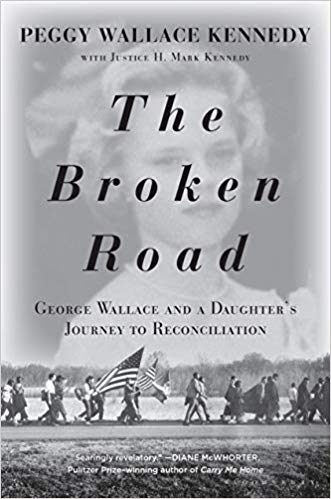 The-Broken-Ro The Broken Road: George Wallace and a Daughter's Journey to Reconciliation