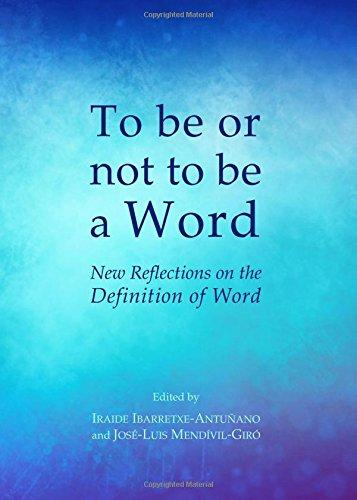 To-Be-or-Not-to-Be-a-W To Be or Not to Be a Word: New Reflections on the Definition of Word