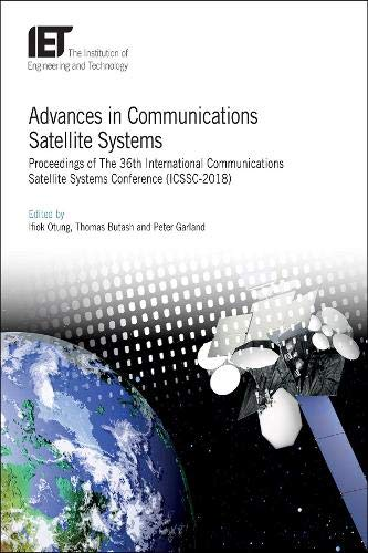 Advances in Communications Satellite Systems Proceedings of The 36th International Communications Satellite Systems Conference