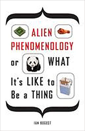 Alien-Phenomenology-or-What-Its-Like-to-Be-a-Thing Alien Phenomenology, or What It's Like to Be a Thing  (2012)