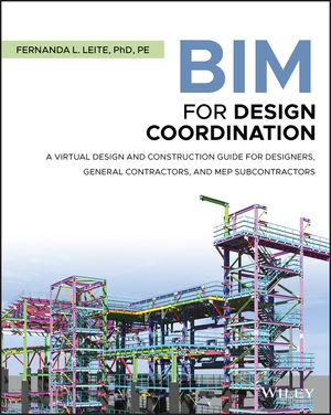 BIM-for-Design-Coordination-A-Virtual-Design-and-Construction-Guide-for-Designers-General-Contractors-and-MEP-Subcontractors BIM for Design Coordination: A Virtual Design and Construction Guide for Designers, General Contractors, and MEP Subcontractors (2019)
