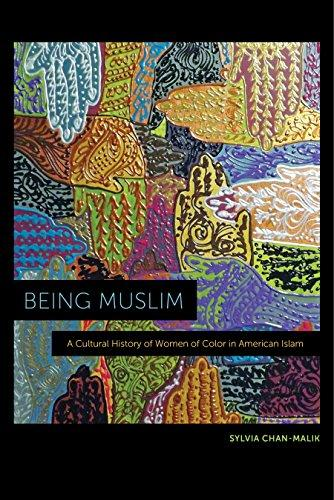 Being-Muslim-A-Cultural-History-of-Women-of-Color-in-American-Islam Being Muslim: A Cultural History of Women of Color in American Islam  (2018)