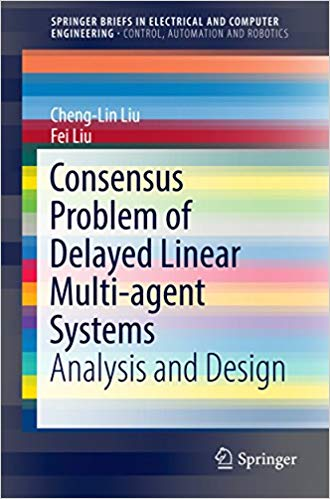 Consensus-Problem-of-Delayed-Linear-Multi-agent-Systems-Analysis-and-Design Consensus Problem of Delayed Linear Multi-agent Systems: Analysis and Design(2017)