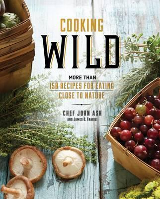 Cooking-Wild-More-than-150-Recipes-for-Eating-Close-to-Nature Cooking Wild: More than 150 Recipes for Eating Close to Nature (2016)
