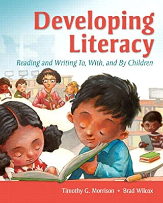 Developing-Literacy-Reading-and-Writing-To-With-and-By-Children Developing Literacy: Reading and Writing To, With, and By Children (2012)