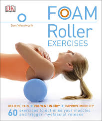 Foam-Roller-Exercises-Relieve-Pain-Prevent-Injury-Improve-Mobility Foam Roller Exercises: Relieve Pain, Prevent Injury, Improve Mobility (2016)