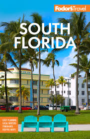 Fodor's South Florida: With Miami, Fort Lauderdale, and the Keys (Full-color Travel Guide), 15th Edition