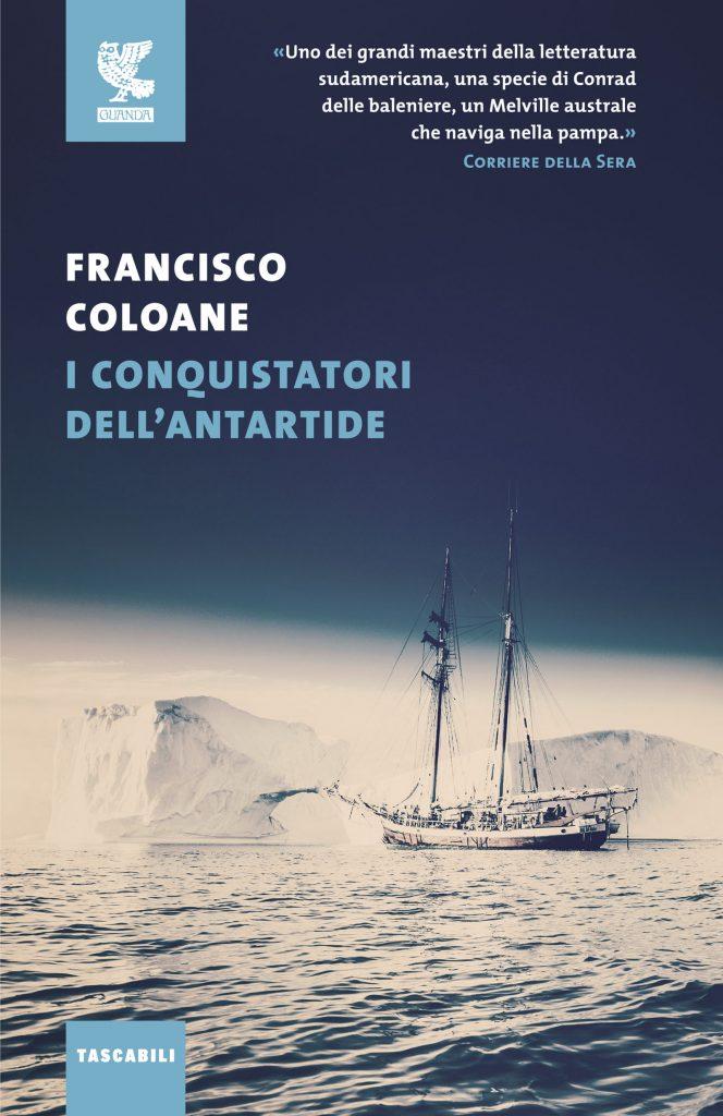 Francisco Coloane - I conquistatori dell'Antartide