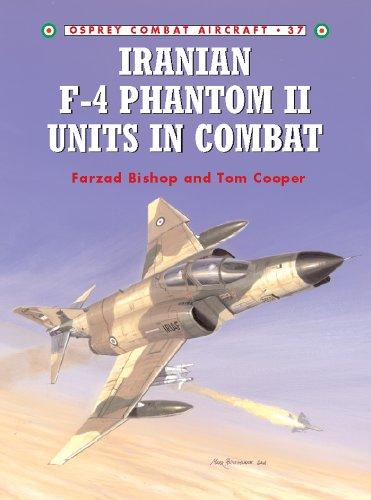Iranian F-4 Phantom II Units in Combat (Osprey Combat Aircraft 37)