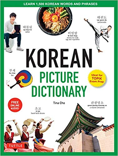 Korean-Picture-Dictionary-Learn-1500-Korean-Words-and-Phrases-The-Perfect-Resource-for-Visual-Learners-of-All-Ages Korean Picture Dictionary: Learn 1,500 Korean Words and Phrases - The Perfect Resource for Visual Learners of All Ages (2018)