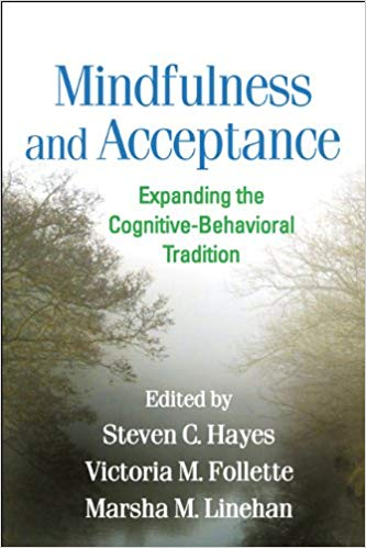 Mindfulness-and-Acceptance-Expanding-the-Cognitive-Behavioral-Tradition Mindfulness and Acceptance: Expanding the Cognitive-Behavioral Tradition(2011)