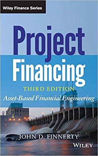 Project-Financing-Asset-Based-Financial-Engineering-3rd-Edition Project Financing: Asset-Based Financial Engineering, 3rd Edition (2013)
