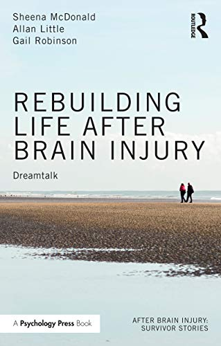 Rebuilding Life after Brain Injury: Dreamtalk (After Brain Injury: Survivor Stories)